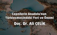 Çepnilerin Anadolu'nun Türkleşmesindeki Yeri ve Önemi